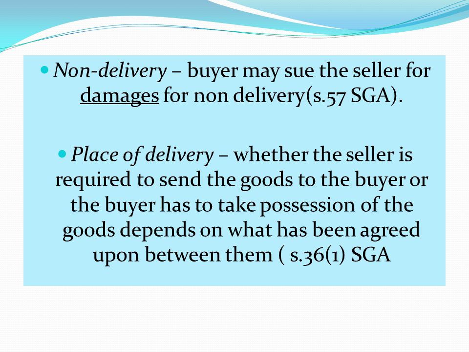 Non-delivery – buyer may sue the seller for damages for non delivery(s