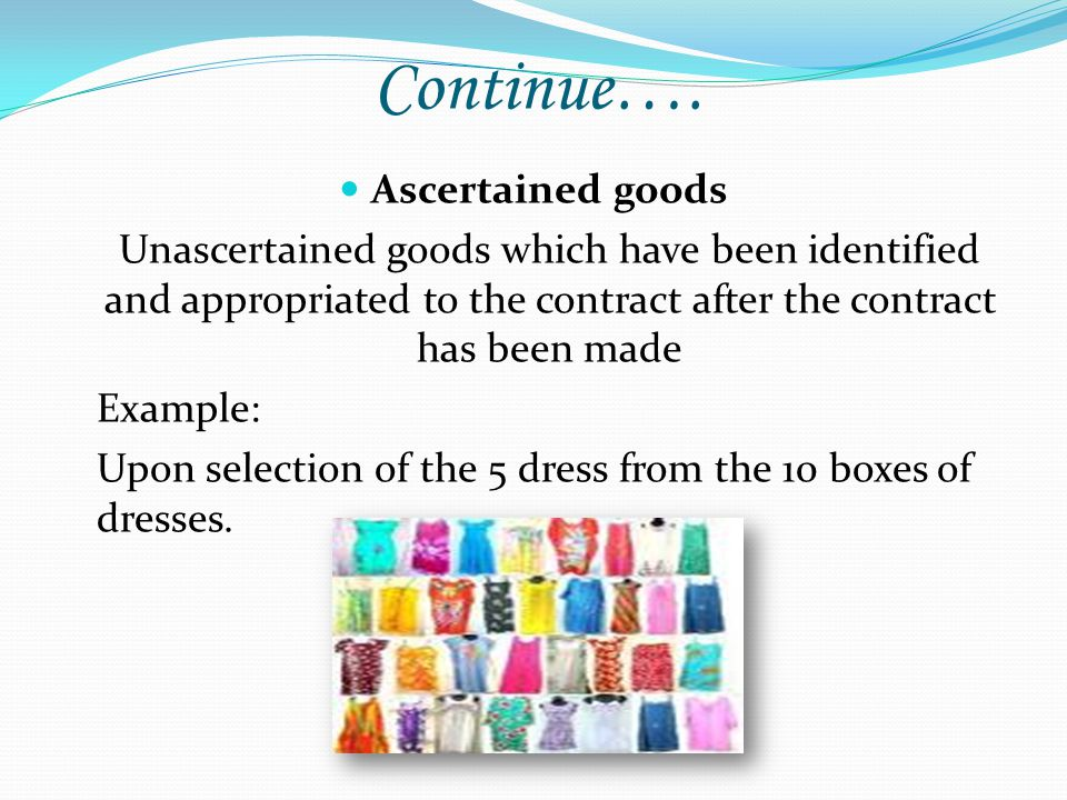 Continue…. Ascertained goods