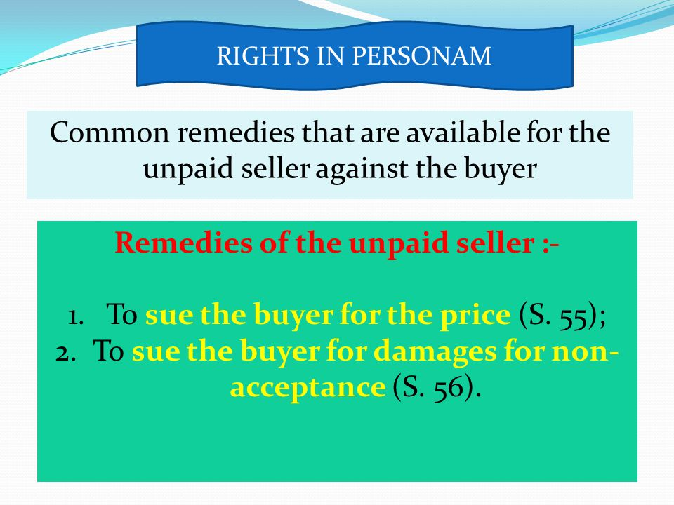 Remedies of the unpaid seller :-