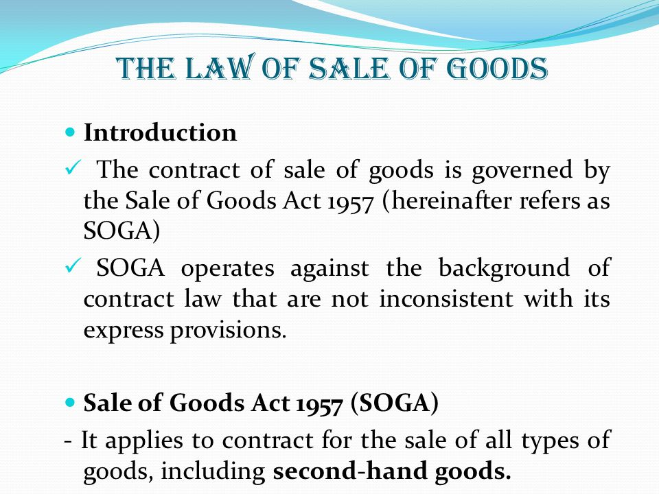 THE LAW OF SALE OF GOODS Introduction