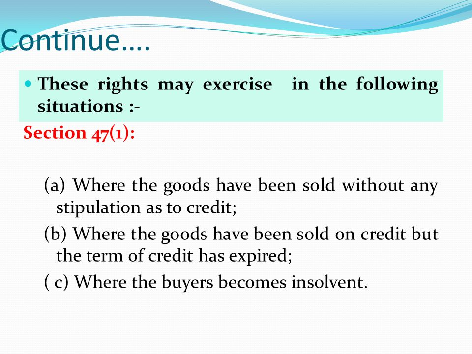 Continue…. These rights may exercise in the following situations :-