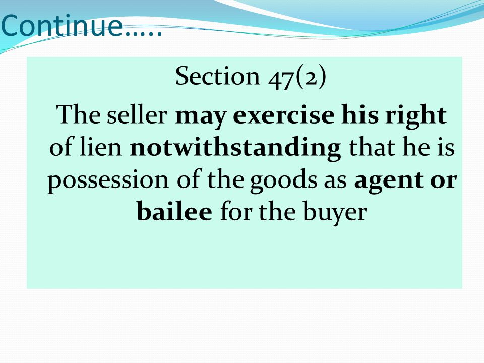 Continue….. Section 47(2)