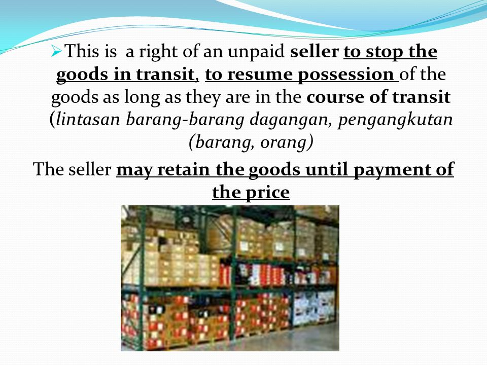 The seller may retain the goods until payment of the price
