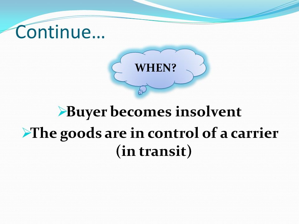 Continue… Buyer becomes insolvent