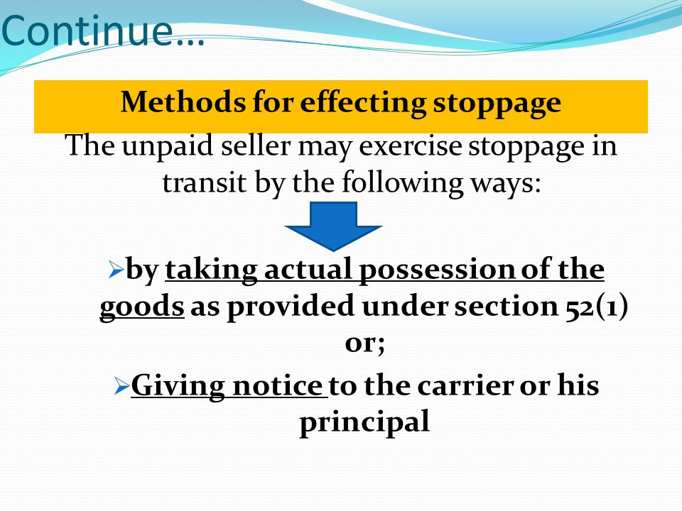 Continue… Methods for effecting stoppage