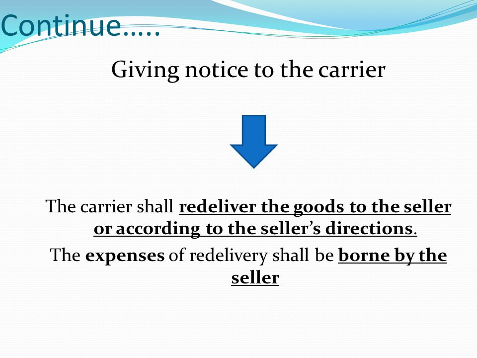 Continue….. Giving notice to the carrier