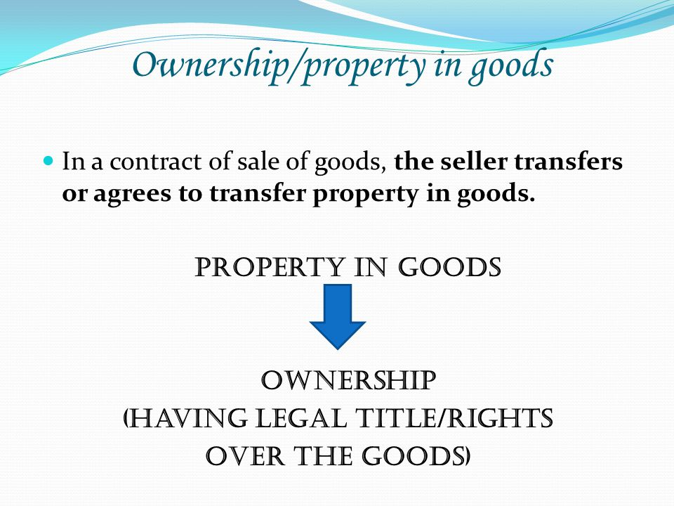Ownership/property in goods