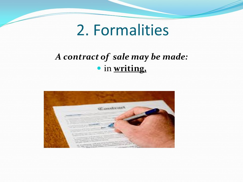 A contract of sale may be made: