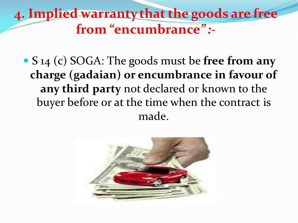 4. Implied warranty that the goods are free from encumbrance :-