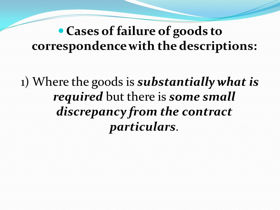 Cases of failure of goods to correspondence with the descriptions: