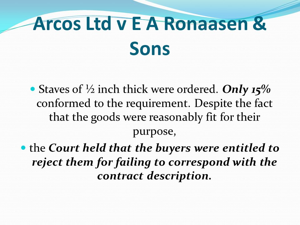 Arcos Ltd v E A Ronaasen & Sons