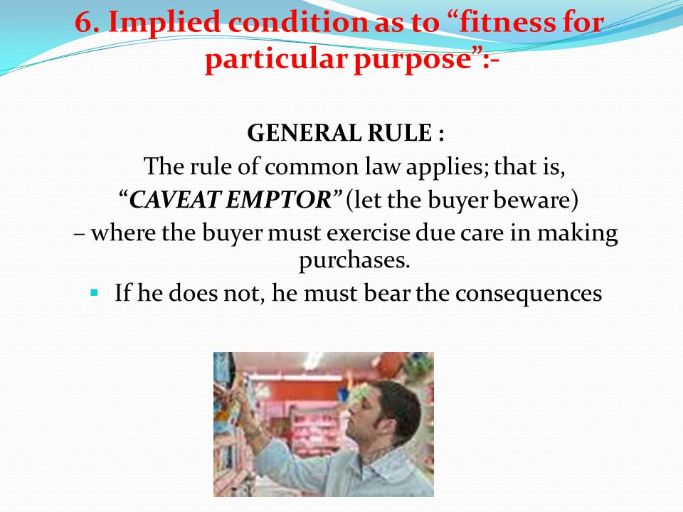 6. Implied condition as to fitness for particular purpose :-