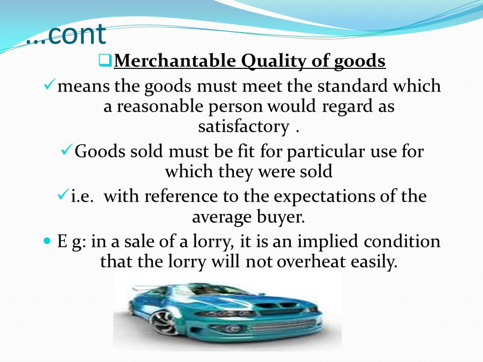 …cont Merchantable Quality of goods