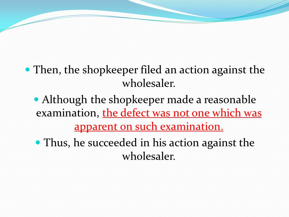 Then, the shopkeeper filed an action against the wholesaler.