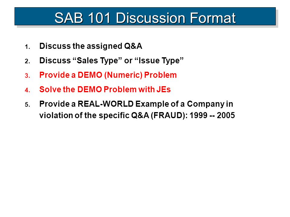 SAB 101 Discussion Format Discuss the assigned Q&A