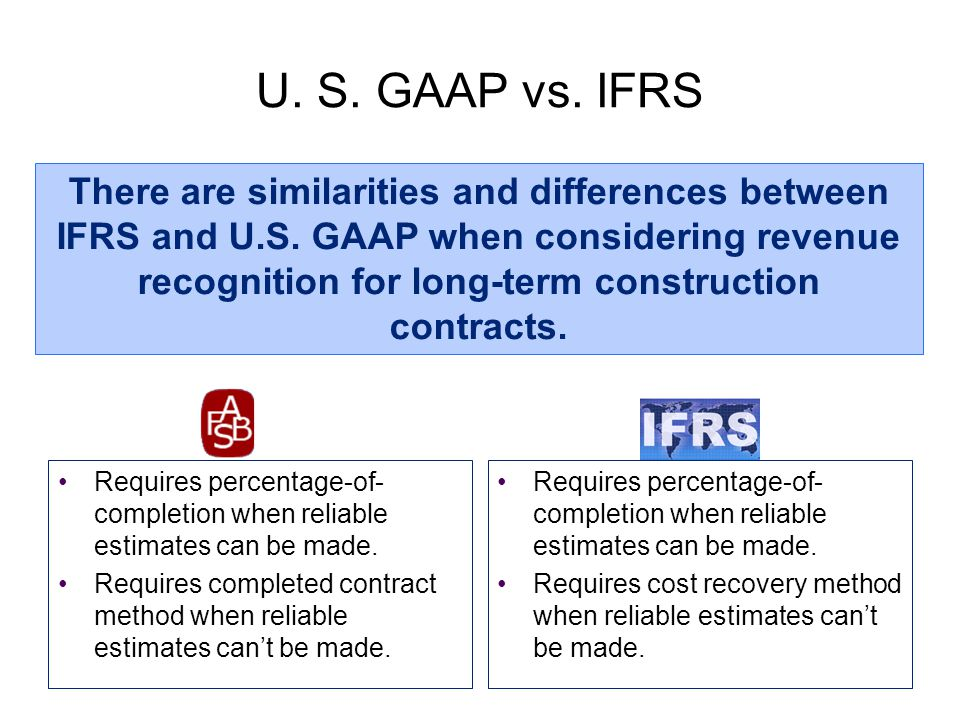 ifrs vs gaap standards Our guide provides an understanding of the differences between ifrs and us   accounting standards board (iasb) and the financial accounting standards.