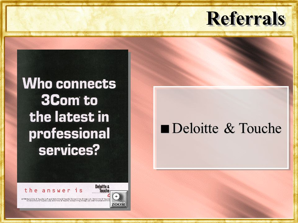 Referrals Deloitte & Touche Dr. Rosenbloom
