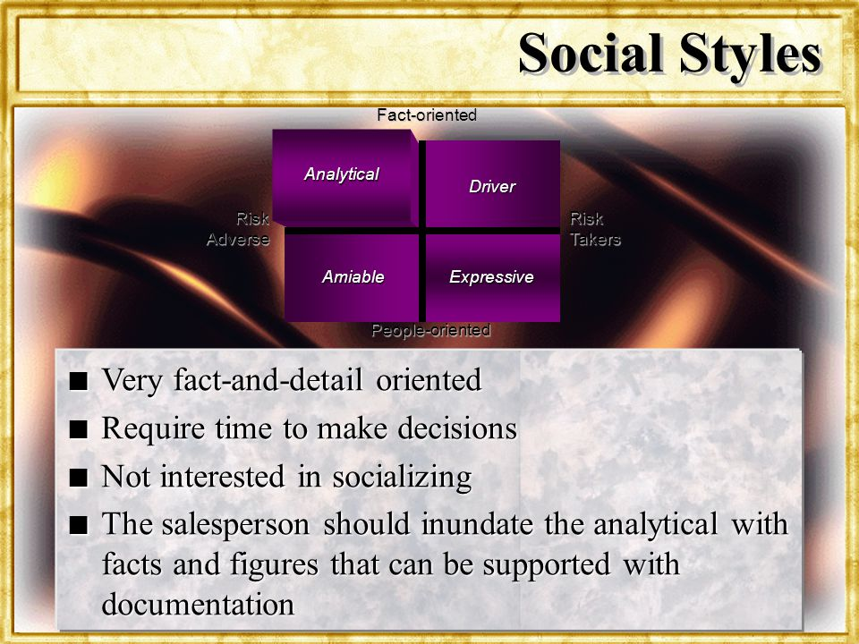 Social Styles Very fact-and-detail oriented