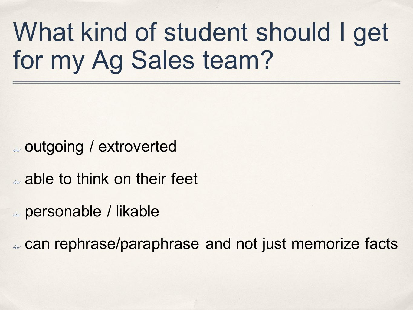What kind of student should I get for my Ag Sales team