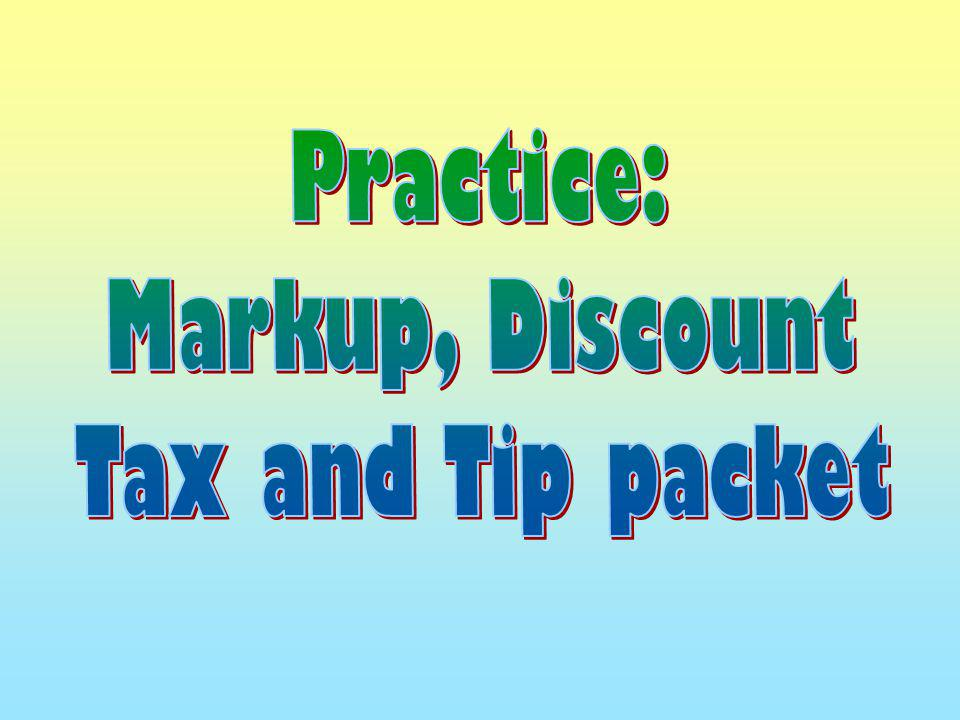 Practice: Markup, Discount Tax and Tip packet
