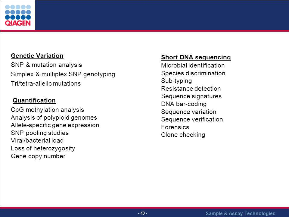 Genetic Variation SNP & mutation analysis. Simplex & multiplex SNP genotyping. Tri/tetra-allelic mutations.