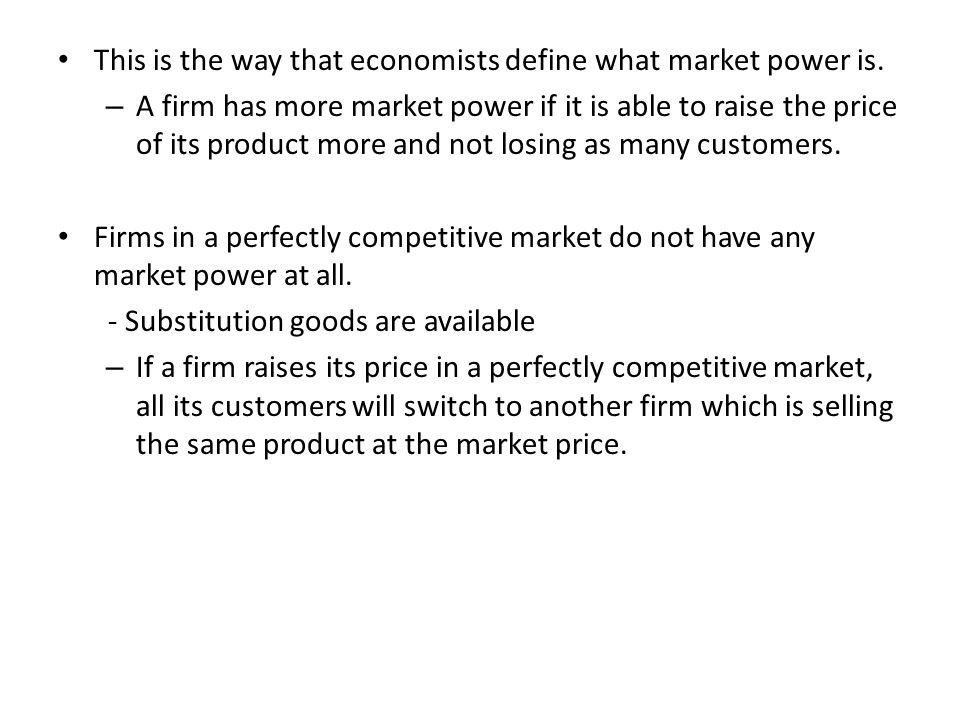 This is the way that economists define what market power is.