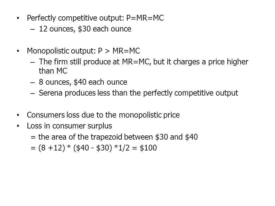 Perfectly competitive output: P=MR=MC