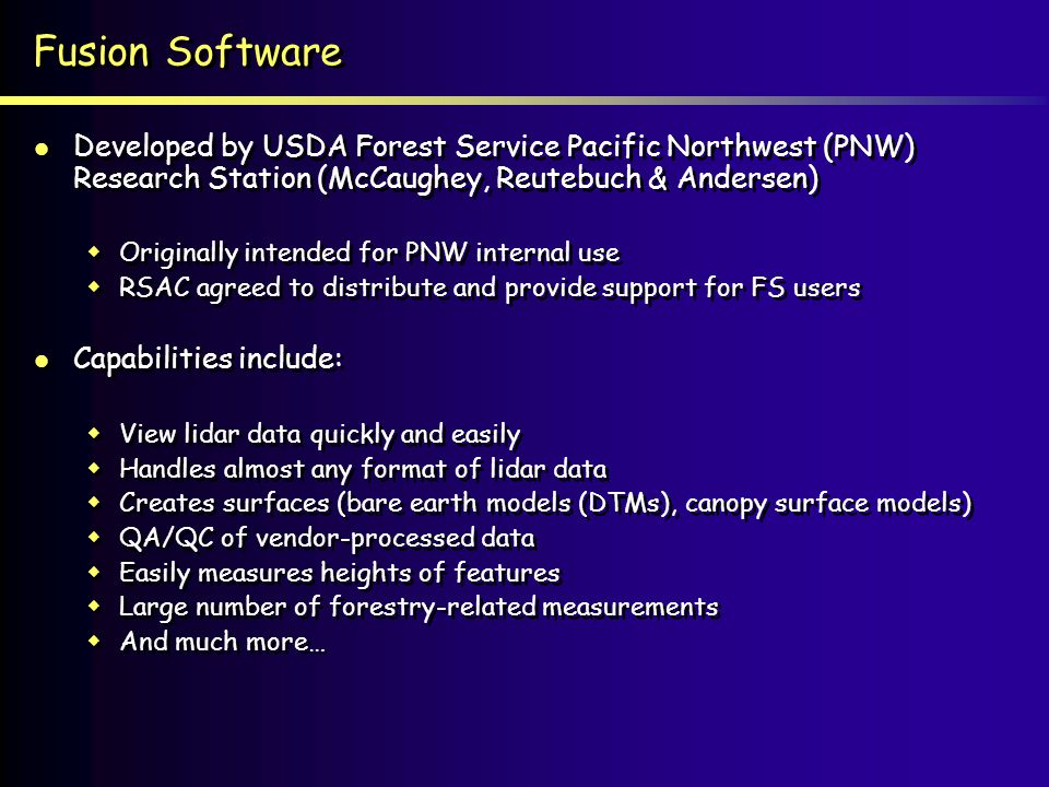 Fusion Software Developed by USDA Forest Service Pacific Northwest (PNW) Research Station (McCaughey, Reutebuch & Andersen)