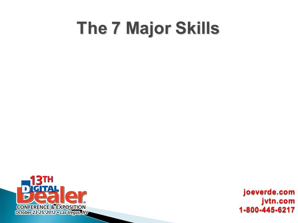 The 7 Major Skills joeverde.com jvtn.com 1-800-445-6217