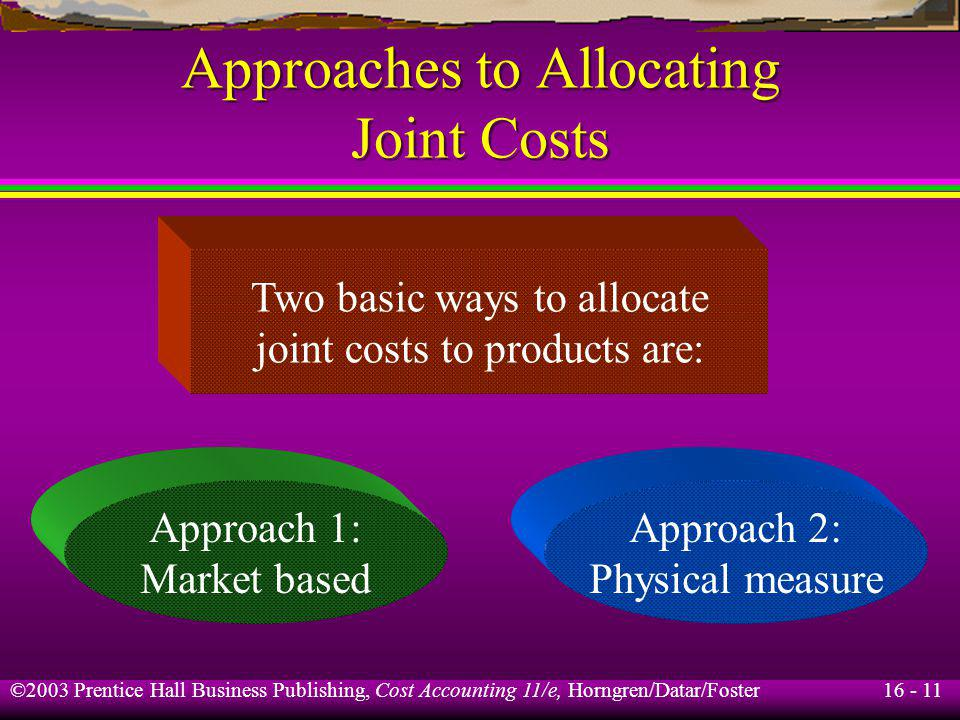 Approaches to Allocating Joint Costs