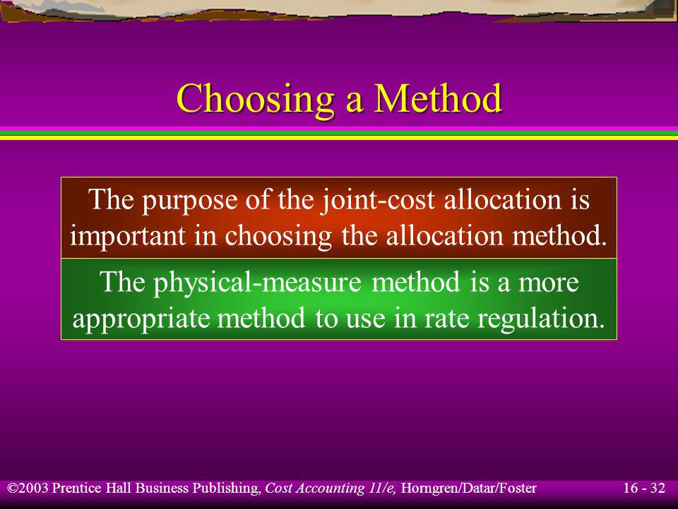Choosing a Method The purpose of the joint-cost allocation is