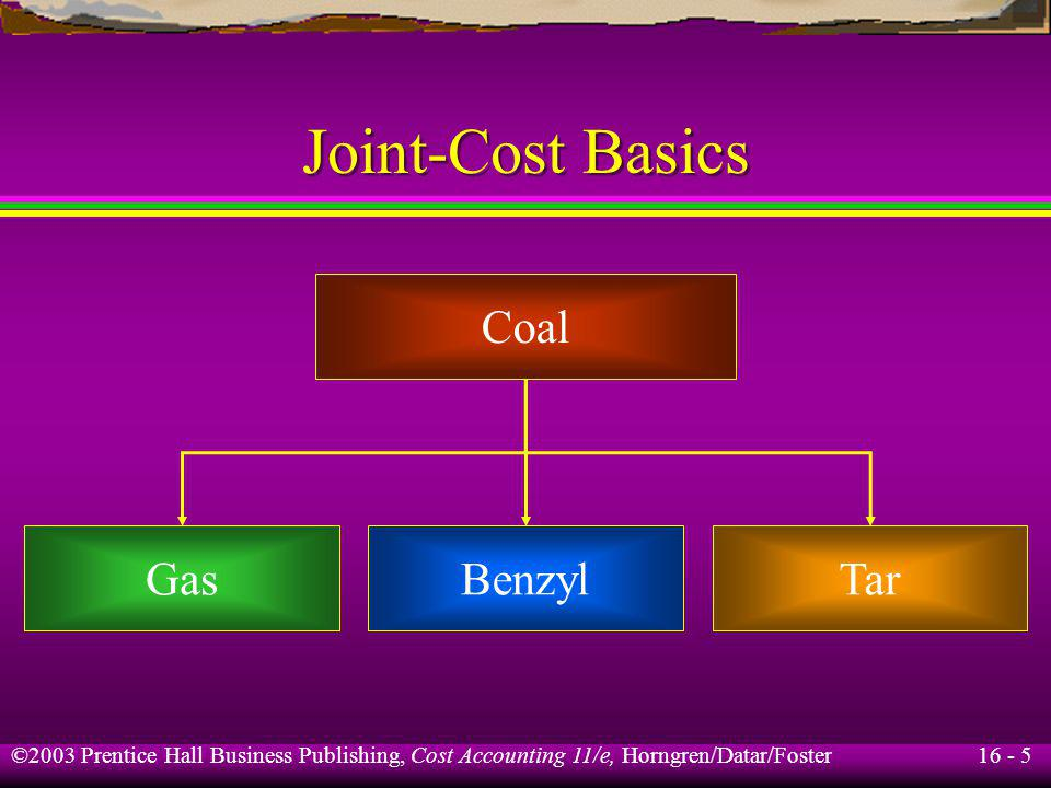 Joint-Cost Basics Coal Gas Benzyl Tar