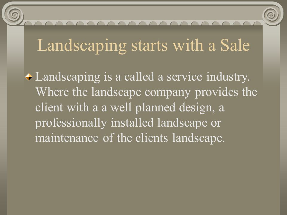 Landscaping starts with a Sale