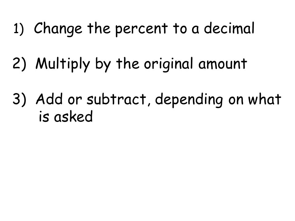 2) Multiply by the original amount