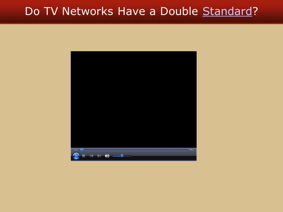 Do TV Networks Have a Double Standard