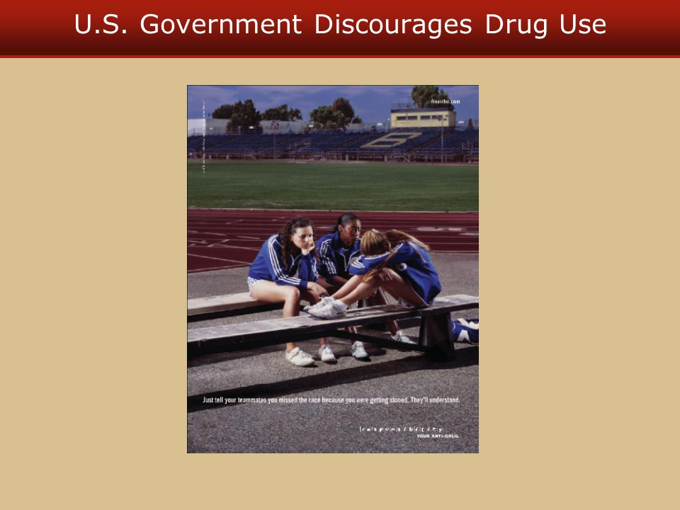 U.S. Government Discourages Drug Use