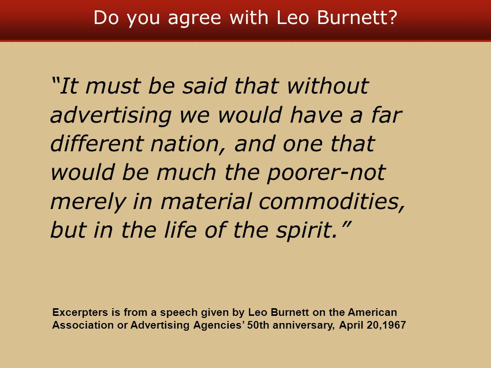 Do you agree with Leo Burnett