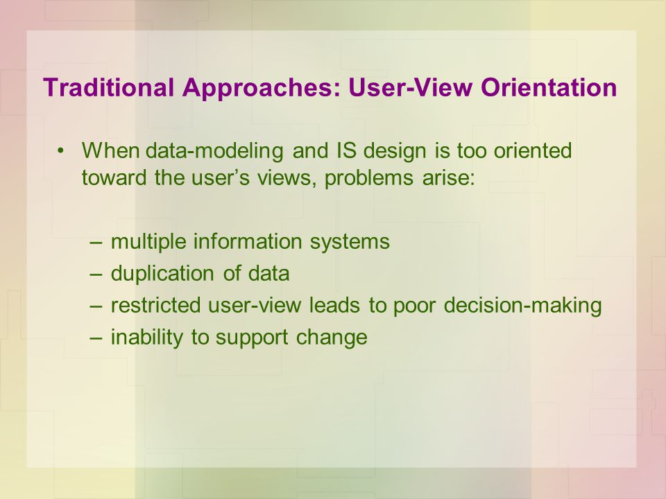Traditional Approaches: User-View Orientation