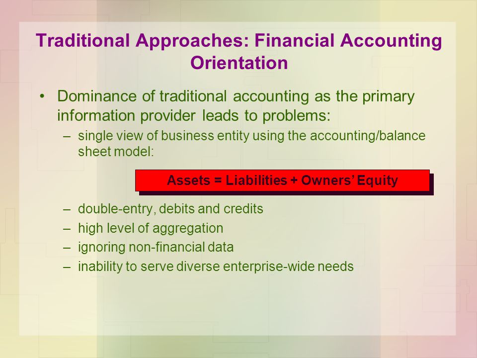 Traditional Approaches: Financial Accounting Orientation