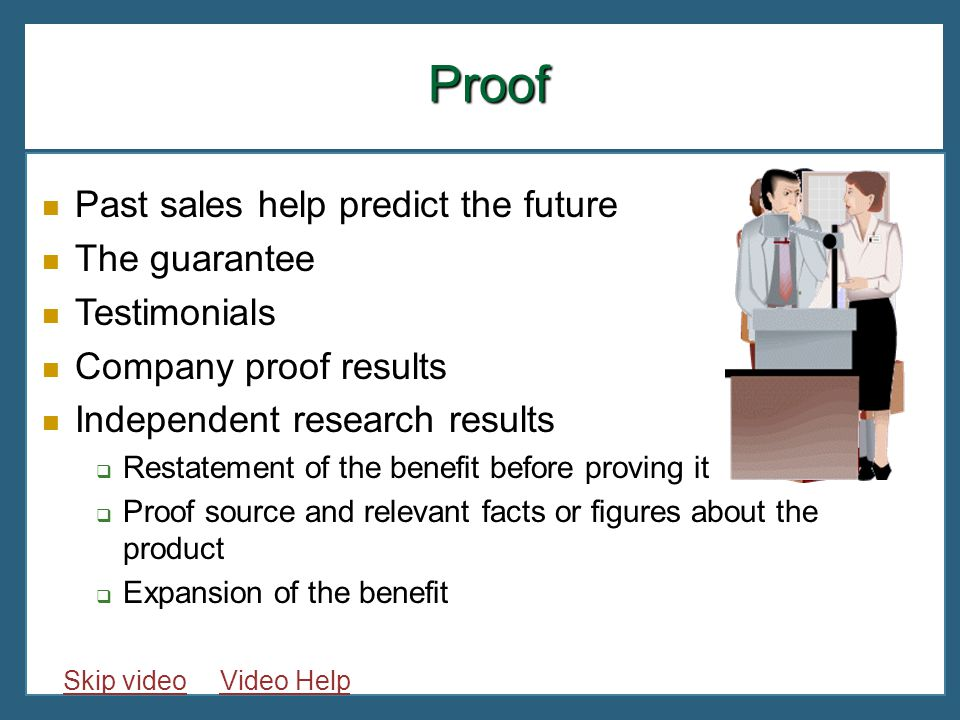 Proof Past sales help predict the future The guarantee Testimonials