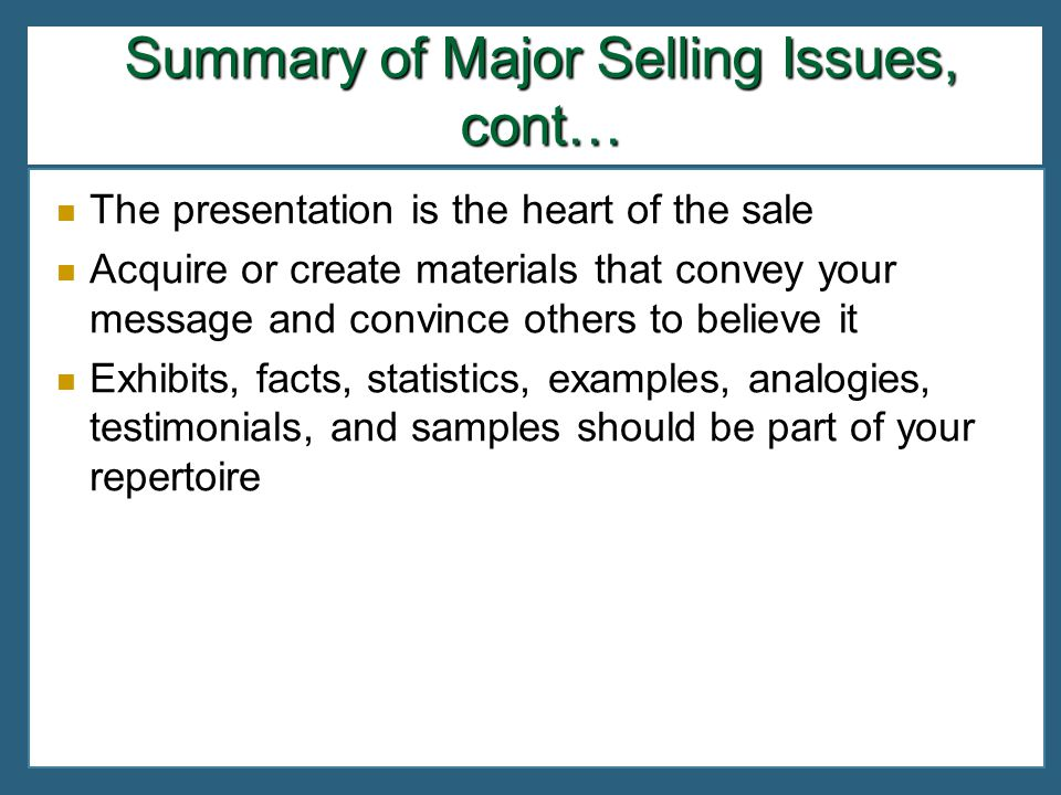 Summary of Major Selling Issues, cont…