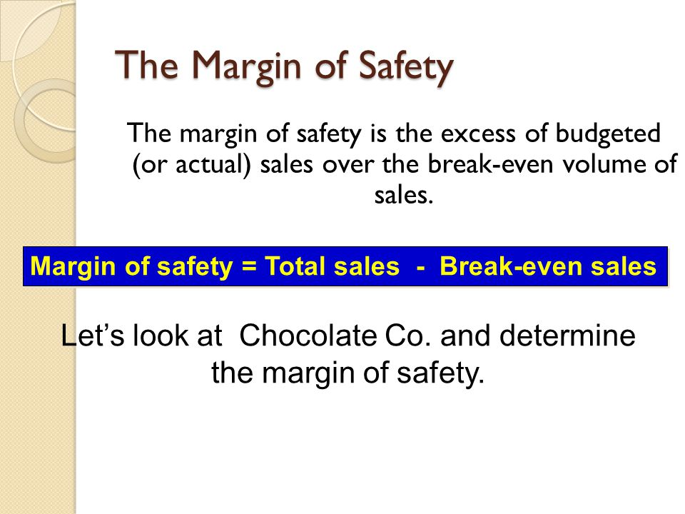 Let's look at Chocolate Co. and determine the margin of safety.