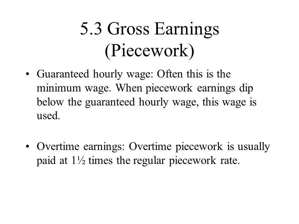 5.3 Gross Earnings (Piecework)