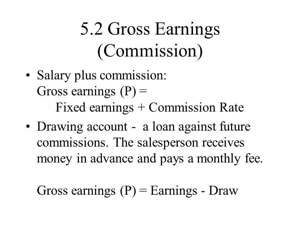 5.2 Gross Earnings (Commission)
