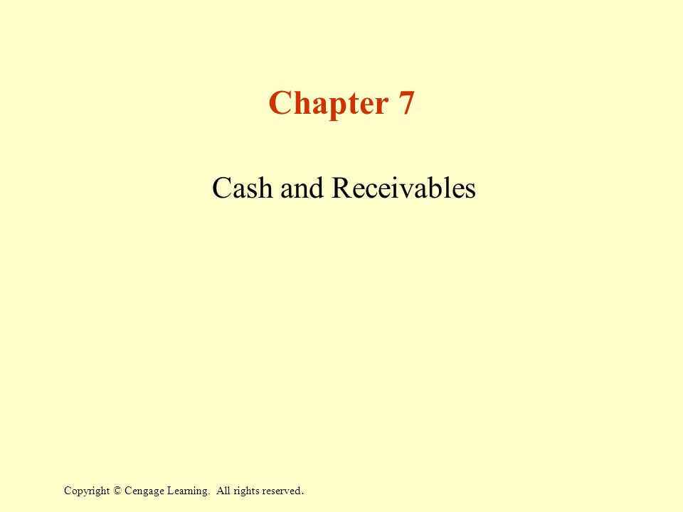 Chapter 7 Cash and Receivables
