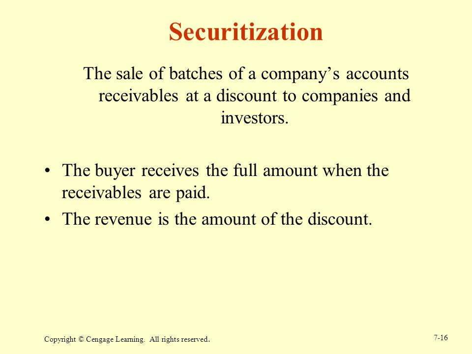 Securitization The sale of batches of a company's accounts receivables at a discount to companies and investors.