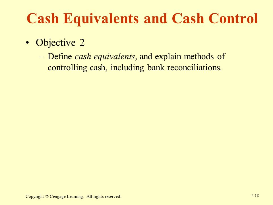 Cash Equivalents and Cash Control