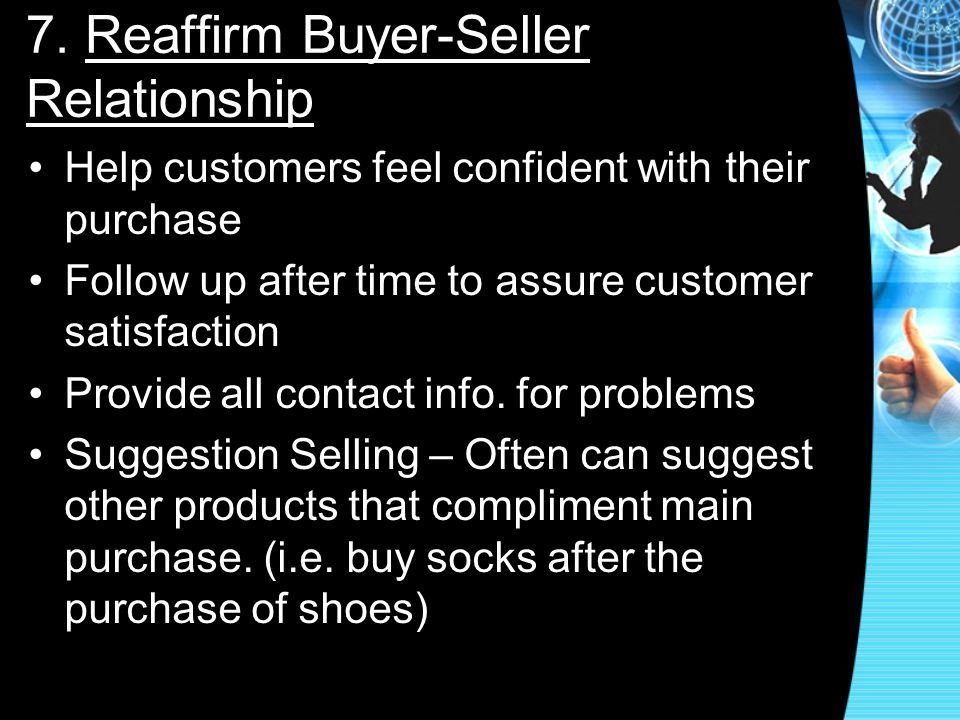 7. Reaffirm Buyer-Seller Relationship