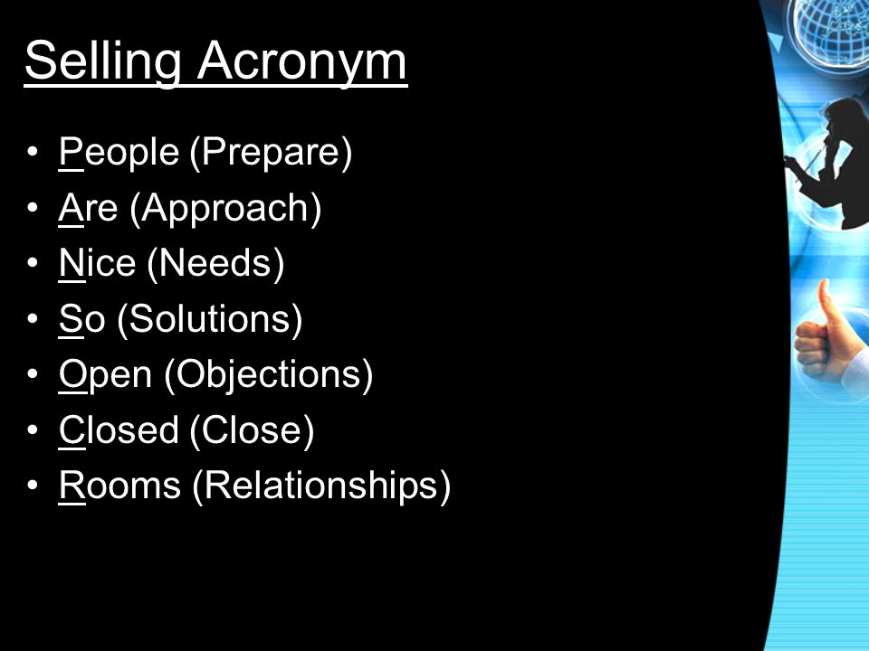 Selling Acronym People (Prepare) Are (Approach) Nice (Needs)