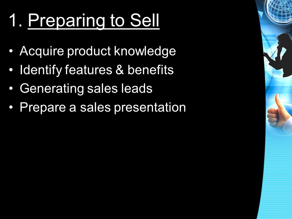 1. Preparing to Sell Acquire product knowledge